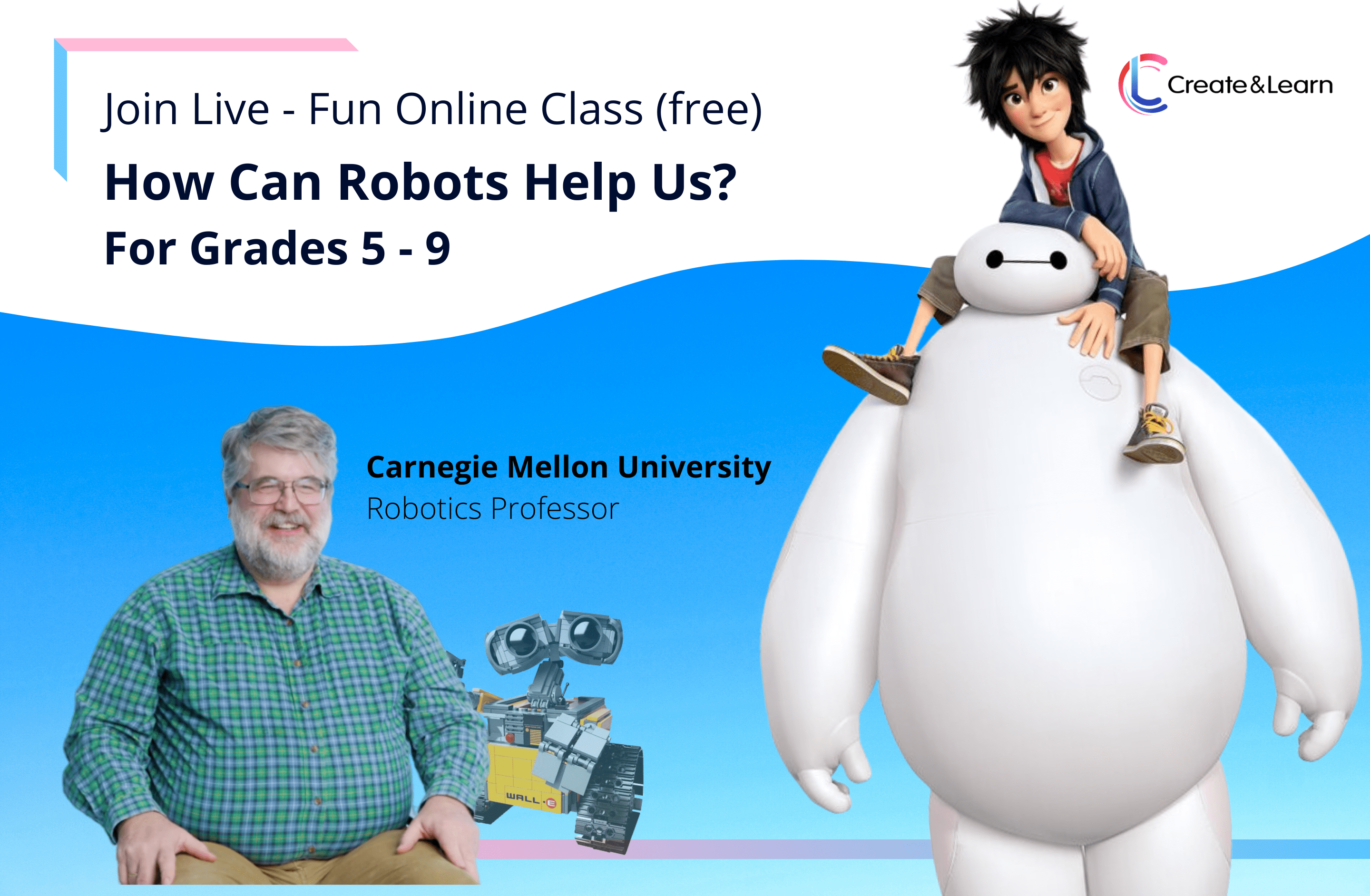 Join Live - What can robots do for us? Fun session with the robot expert that helped create BigHero 6