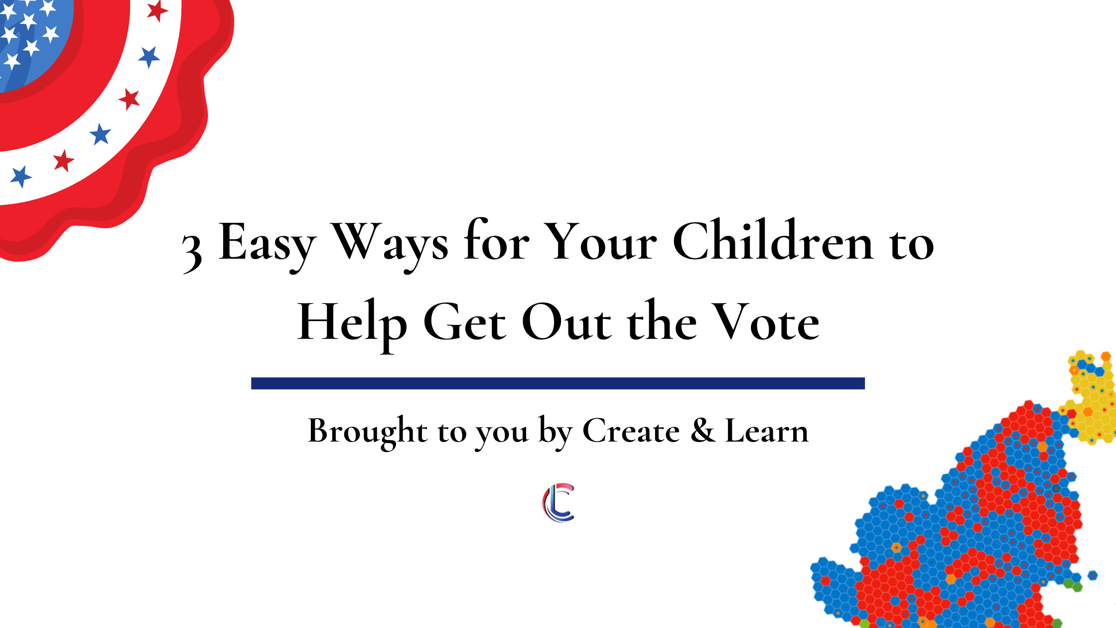 3 Easy Ways for Your Children to Help Get Out the Vote